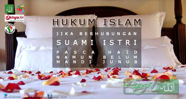 Hukum Berhubungan Suami-Istri setelah Haid Berhenti, Namun Belum Mandi Wajib (Bersuci) - langitallah.com