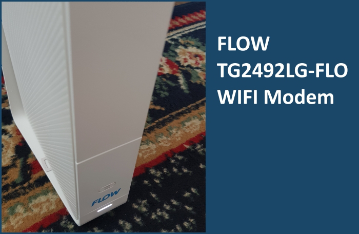 My Experience Setting Up FLOW's TG2492LG-FLO WIFI Modem
