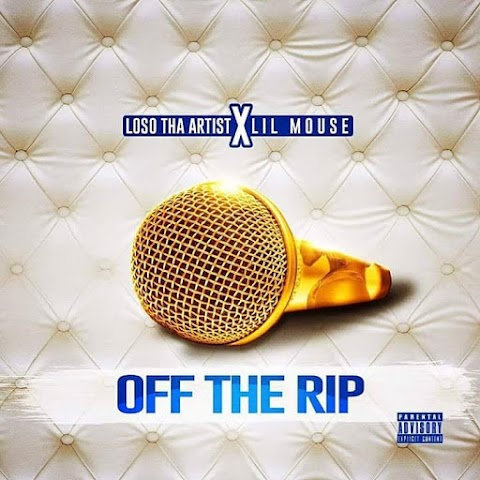 Loso Tha Artist (Feat. Lil Mouse) - Off The Rip