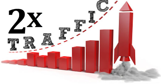 10 Ways to double your site traffic
