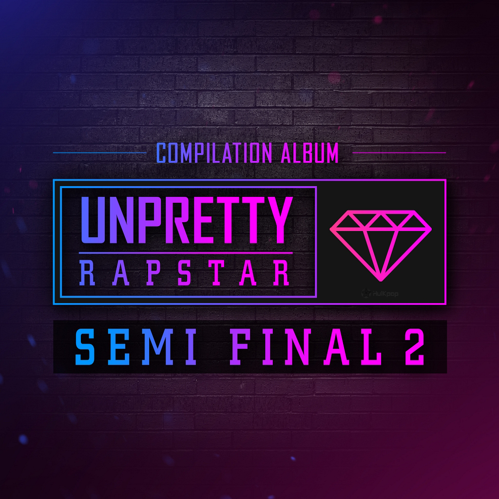 [Single] Yuk Ji Dam, Baek Yerin (15&), Kisum – Unpretty Rapstar SEMI FINAL 2