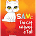 Sam: The Cat Without A Tail Hardcover by Gloria Lintermans