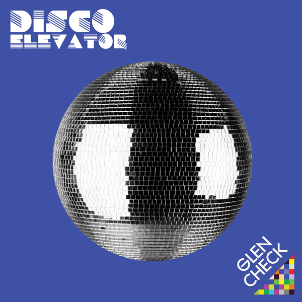 Glen Check – Disco Elevator – EP
