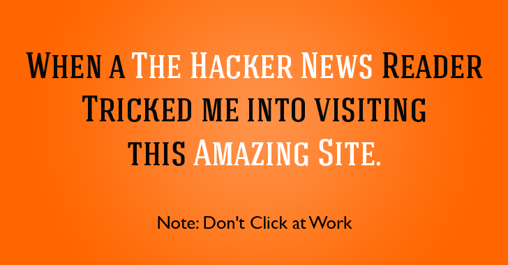 When a 'Hacker News' Reader Tricked Me into visiting this Amazing Site (Don't Click at Work)