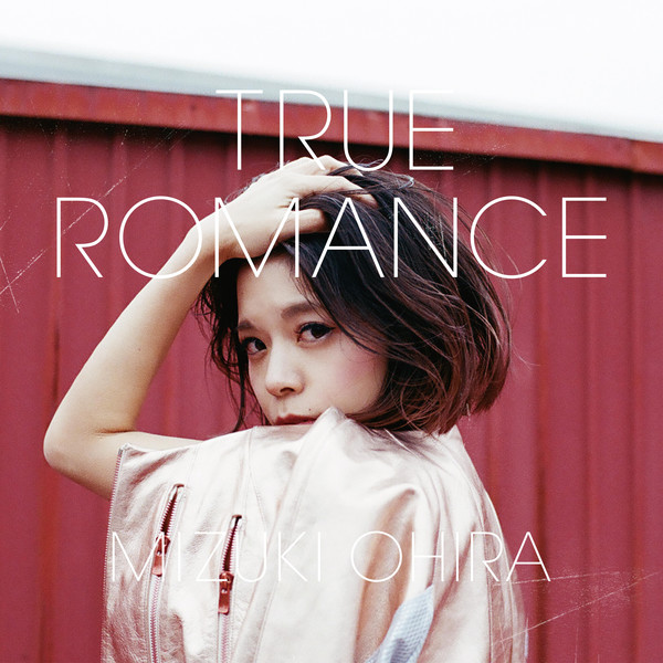 [Album] 大比良瑞希 – TRUE ROMANCE (2016.07.06/MP3/RAR)