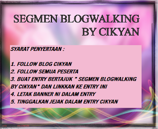 SEGMEN BLOGWALKING BY CIKYAN