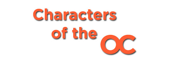 Characters of The O.C. (click on pictures to read bio's)