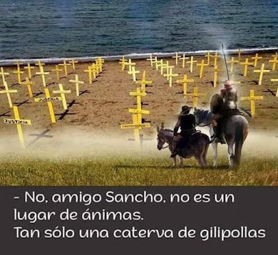 No, amigo Sancho, no es un lugar de ánimas, tan solo una caterva de gilipollas
