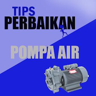 Pompa Air Rusak? Tuntaskan dengan 8 Tips perbaikan Pompa air sampai Berfungsi kembali Part 2