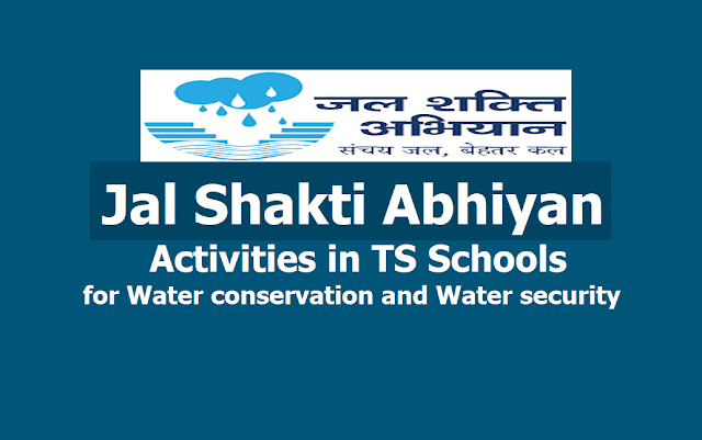 Jal Shakti Abhiyan Activities in TS Schools 2019 for Water conservation and Water security