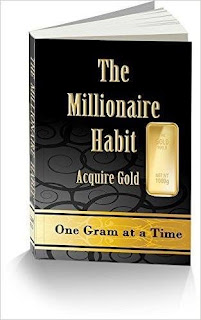 The Millionaire Habit is to Acquire GOLD