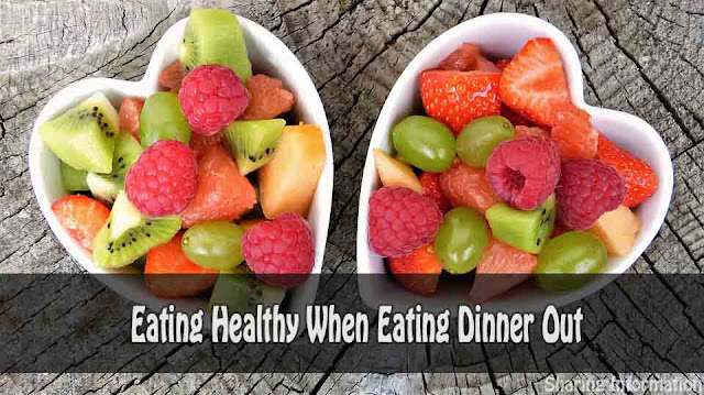 Eating Healthy When Eating Dinner Out