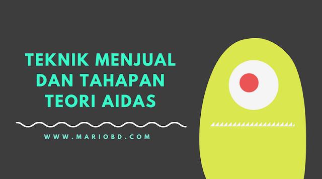 Teknik Menjual Dan Tahapan Teori AIDAS - Mario Bd