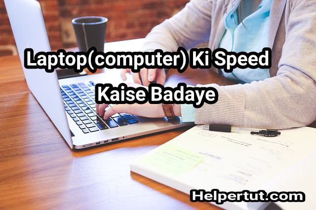 Laptop-ki-speed-kaise-badaye.jpeg