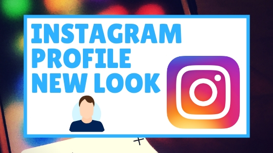Instagram Profile New Look Update