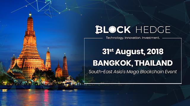 {ملتقى}Block Hedge يجلب حدث Mega Blockchain إلى جنوب شرق آسيا في تايلاند