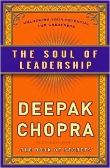 The Soul of Leadership, Deepak Chopra
