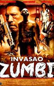 Filme A Invasão Zumbi