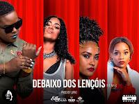 Dj Elly Chuva – Debaixo dos Lençois (Feat. Elisangela Gomes, Elisabeth Ventura & Jordania) | Download