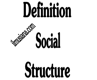 Definition and Characteristics of Social Structure