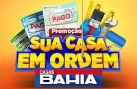 Promoção Sua casa em ordem Casas Bahia casasbahia.com.br/suacasaemordem