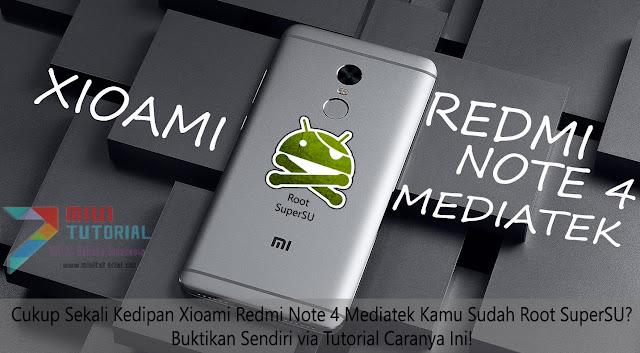 Cukup Sekali Kedipan Xioami Redmi Note 4 Mediatek Kamu Sudah Root SuperSU Buktikan Sendiri via Tutorial Caranya Ini!
