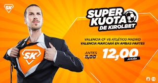 Kirolbet superkuota Atletico vs Valencia 4 febrero