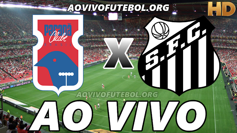 Assistir Paraná x Santos Ao Vivo HD