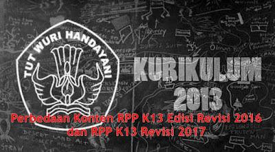 Perbedaan Konten RPP K13 Edisi Revisi 2016 dan RPP K13 Revisi 2017