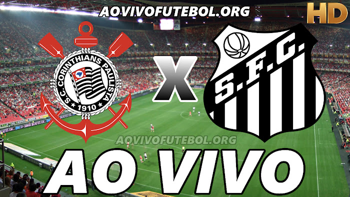 Assistir Corinthians x Santos Ao Vivo HD