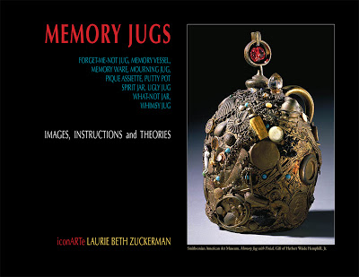 Laurie Beth Zuckerman's Memory Jugs Book: Instructions, Images and Theories