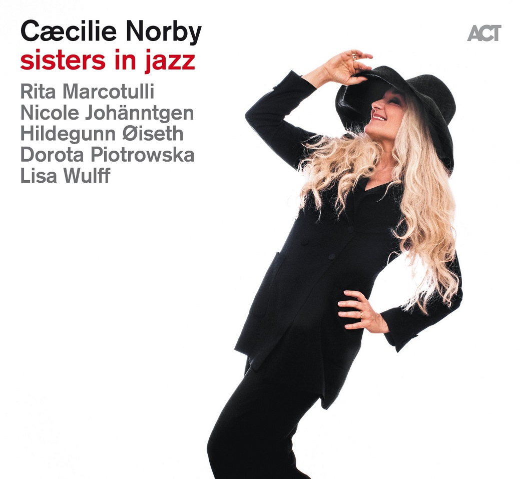1a3e263a33 Republic of Jazz: Cæcilie Norby - Sisters in Jazz (ACT MUSIC 2019)
