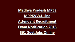 Madhya Pradesh MPEZ MPPKVVCL Line Attendant Recruitment Exam Notification 2018 361 Govt Jobs Online