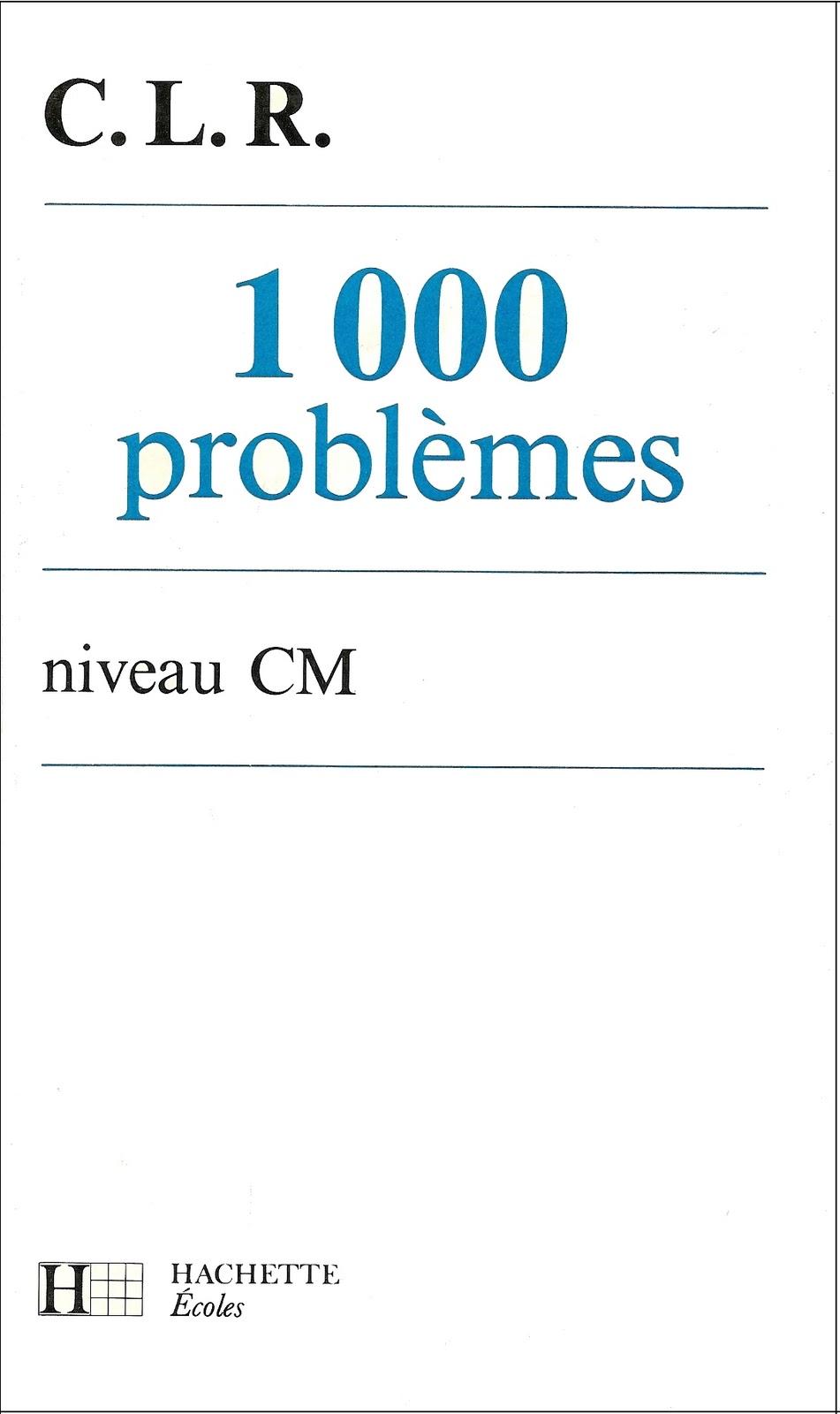 1000 Images About Spa: école : Références: 1000 Problèmes, Niveau CM (C.L.R., 1989