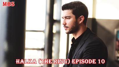 Episode 10 Halka (The Ring) | Full Synopsis