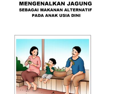 Buku Parenting PAUD Mengenalkan Jagung Makanan Alternatif Lengkap