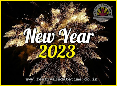 2023 New Year Date & Time, 2023 New Year Calendar
