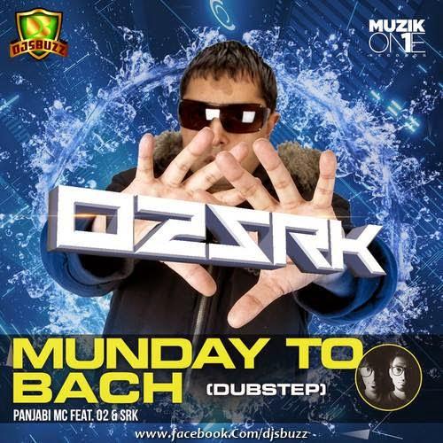 Munday To Back Ke  – Panjabi MC Feat [DJ O2 & SRK] Dubstep Remix