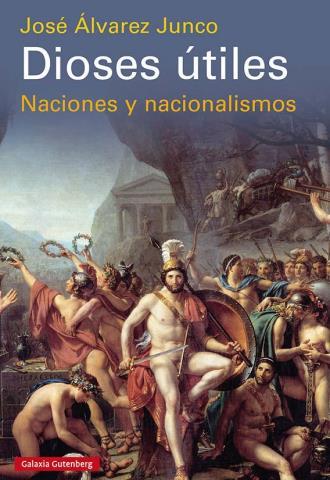 Dioses útiles. Naciones y nacionalismo