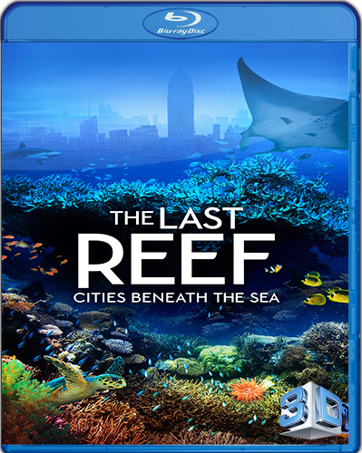 The Last Reef 3D [2012] [BD50] [Latino] [2D + 3D]