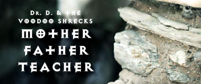 """DR.D & THE VOODOO SHRECKS: Δείτε το νέο τους video για το κομμάτι """"Mother+Father+Teacher"""""""