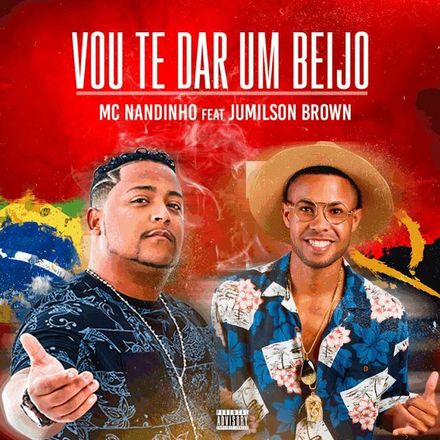 MC Nandinho ft. Jumilson Brown - Vou Te Dar Um Beijo (Funk)