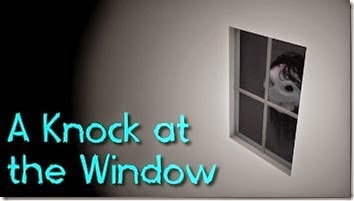 A Knock On The Window Creepypasta
