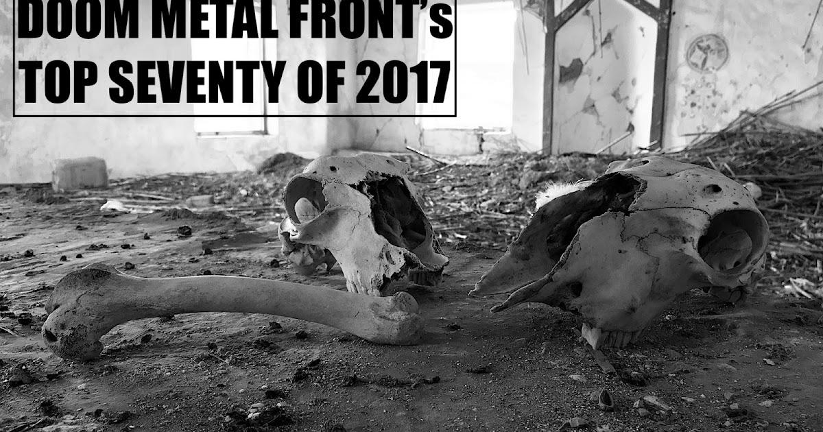 DOOM METAL FRONT: DOOM METAL FRONT's TOP SEVENTY OF 2017