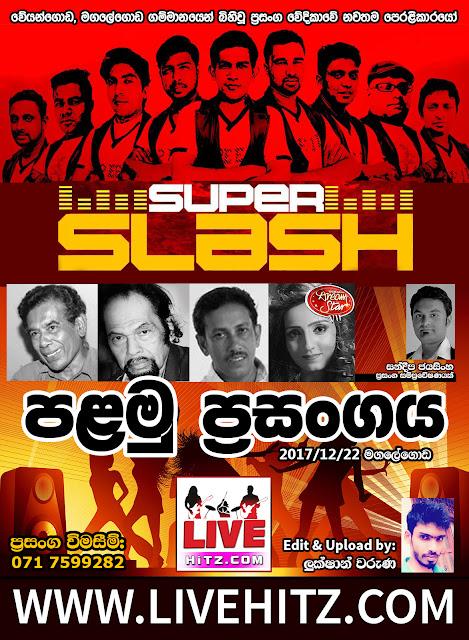 SUPER SLASH 1ST SHOW LIVE IN MAGALEGODA 2017-12-22