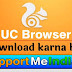 Uc browser download karna hai.