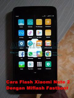 Cara Flash Xiaomi Note 2 Dengan Miflash Fastboot