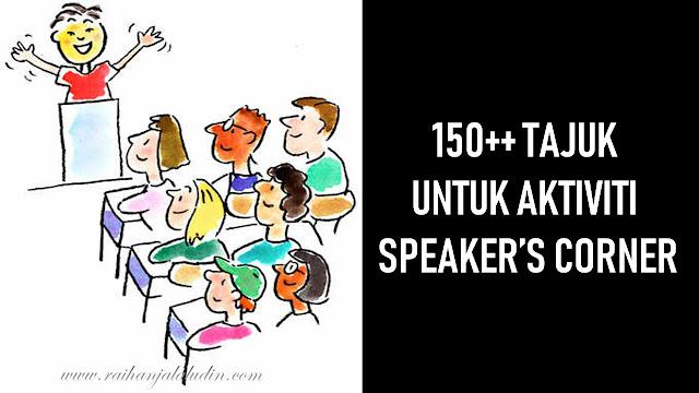 150++ Tajuk untuk Aktiviti Speaker's Corner