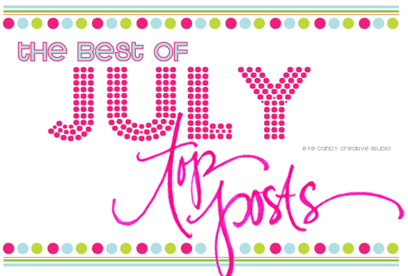 the best of july top posts graphic