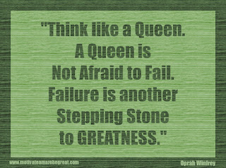 "Featured in our 34 Inspirational Quotes How To Fail Your Way To Success: ""Think like a queen. A queen is not afraid to fail. Failure is another stepping stone to greatness."" - Oprah Winfrey"